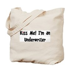 Kiss Me: Underwriter Tote Bag