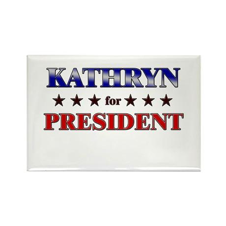 KATHRYN for president Rectangle Magnet