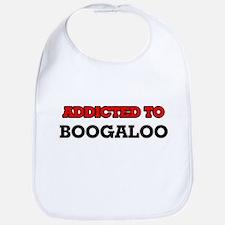 Addicted to Boogaloo Bib
