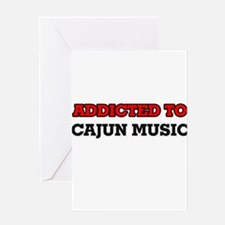 Addicted to Cajun Music Greeting Cards