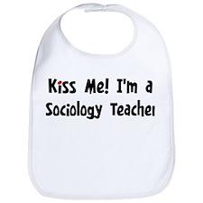 Kiss Me: Sociology Teacher Bib
