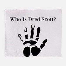 Who Is Dred Scott? Throw Blanket