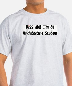 Kiss Me: Architecture Student T-Shirt