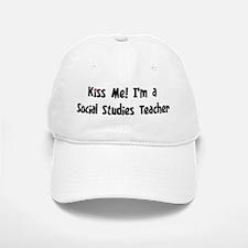 Kiss Me: Social Studies Teach Baseball Baseball Cap