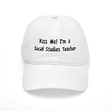 Kiss Me: Social Studies Teach Baseball Cap
