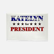 KATELYN for president Rectangle Magnet