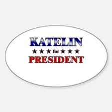 KATELIN for president Oval Decal