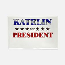 KATELIN for president Rectangle Magnet