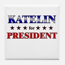 KATELIN for president Tile Coaster