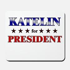 KATELIN for president Mousepad