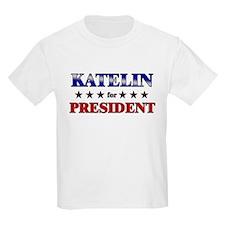 KATELIN for president T-Shirt