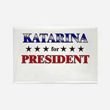 KATARINA for president Rectangle Magnet