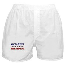 KATARINA for president Boxer Shorts