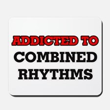 Addicted to Combined Rhythms Mousepad