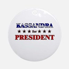 KASSANDRA for president Ornament (Round)