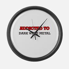 Addicted to Dark Wave Metal Large Wall Clock
