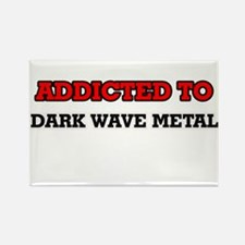 Addicted to Dark Wave Metal Magnets