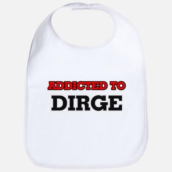 Addicted to Dirge Bib