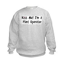 Kiss Me: Plant Operator Sweatshirt