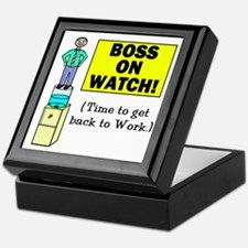 BOSS ON WATCH GET BACK TO WOR Keepsake Box