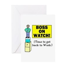 BOSS ON WATCH GET BACK TO WOR Greeting Card