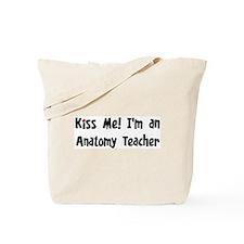 Kiss Me: Anatomy Teacher Tote Bag