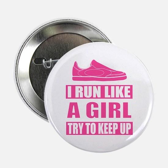 """I Run Like a Girl 2.25"""" Button"""