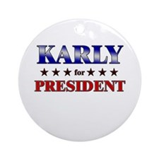 KARLY for president Ornament (Round)