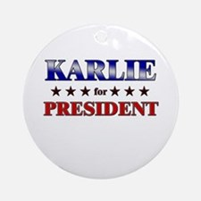 KARLIE for president Ornament (Round)