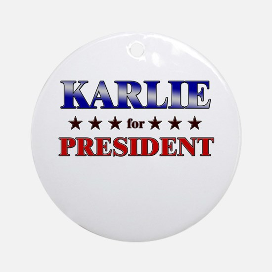 KARLIE for president Ornament (Round)