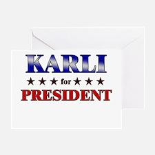 KARLI for president Greeting Card