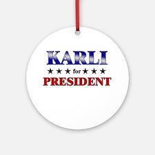 KARLI for president Ornament (Round)