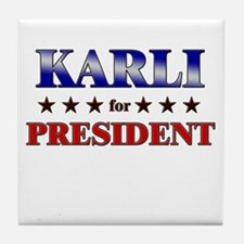 KARLI for president Tile Coaster
