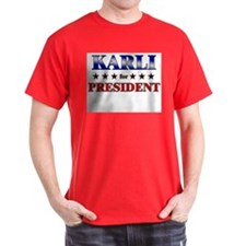 KARLI for president T-Shirt