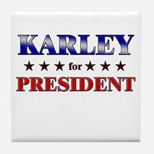 KARLEY for president Tile Coaster