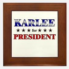 KARLEE for president Framed Tile