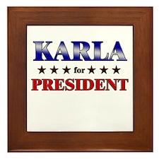 KARLA for president Framed Tile