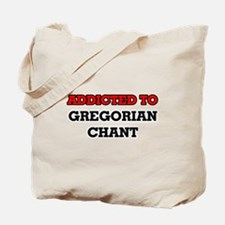 Addicted to Gregorian Chant Tote Bag