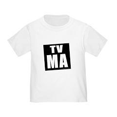 Mature Audiences (TV:MA) Toddler T-Shirt
