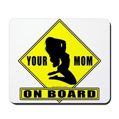 Your Mom On Board Mousepad