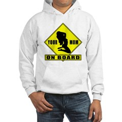 Your Mom On Board Hoodie