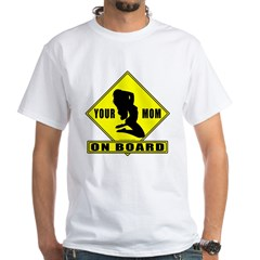 Your Mom On Board Shirt