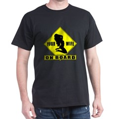 Your Wife On Board T-Shirt