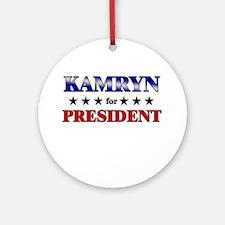 KAMRYN for president Ornament (Round)
