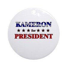 KAMERON for president Ornament (Round)