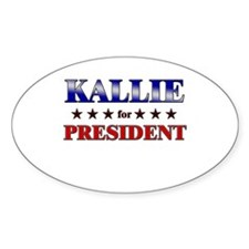 KALLIE for president Oval Decal