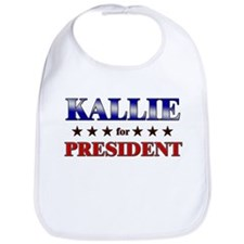 KALLIE for president Bib