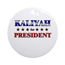 KALIYAH for president Ornament (Round)
