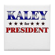 KALEY for president Tile Coaster