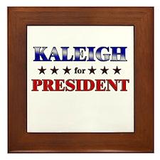 KALEIGH for president Framed Tile